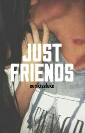 just friends ↠ hood by sunkissluke