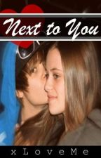 Next 2 You // A Justin Bieber Story by xLoveMe
