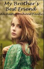 My Brother's Best Friend - An Austin Mahone Fanfic - FINISHED - by omgdez_