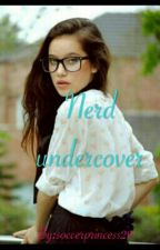 Nerd Undercover by Destiny_Gracian