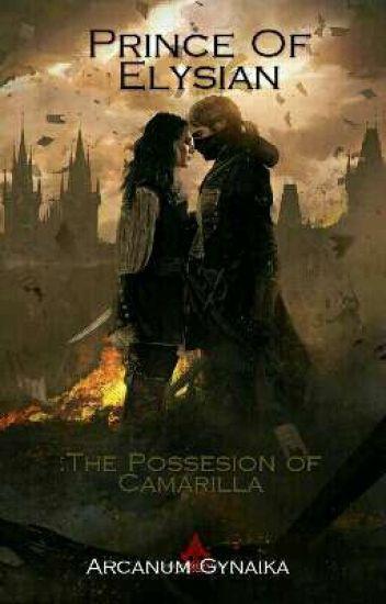 Prince Of Elysian: The Possesion Of Camarilla( Under Editing )