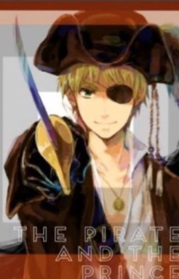 The Pirate and The Prince (Hetalia: Arthur X Reader)