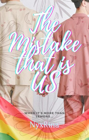 The Mistake that is US (BL)