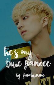 [ VIXX SERIES #1 ] He's My True Fiancee [ VIXX Ken Fanfiction ] by JinAhUnnie