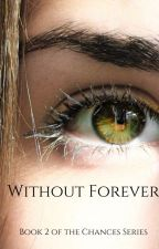 Without Forever by whoisbrooklinmyles
