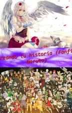 Creando tu historia (Fanfic Naruto) by natsuki999