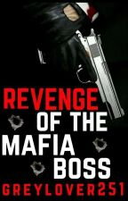 Revenge of The Mafia Boss (Boyxboy) by GreyLover251