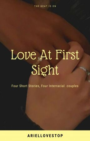Love At First Sight ( Interracial Couples ) by AriellovesTOP