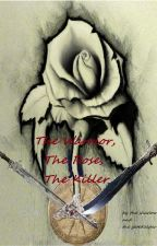 The Warrior, The Rose, The Killer by nekoniks
