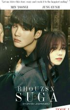Bhouzsx Suga [BOOK 1: COMPLETED] by jhopienism