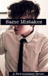 Same Mistakes by Itshardtograsp