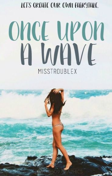 Once Upon A Wave