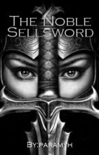 The Noble Sellsword (Lesbian Story) by paramyh