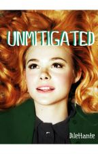 Unmitigated - HP Fanfiction by dilettante98