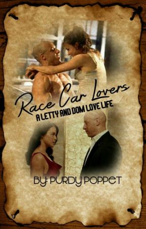 Race Car Lovers (Letty and Dom) (Fast and Furious) by PurdyPoppet