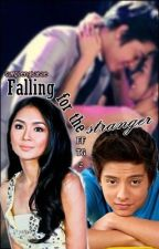 Falling for the stranger (FFTG2:KathNiel) by simplengbabae