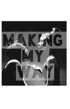 Making My Way by LD_xcx