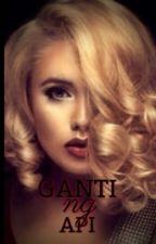 Ganti ng Api by elle1025