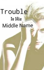 Trouble is His Middle Name by Boo_Fly