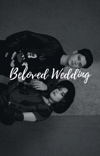 Beloved Wedding [✔️]