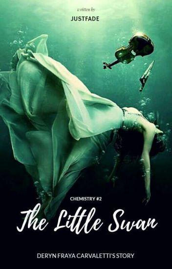 Chemistry #2 The Little Swan (Deryn's Story)