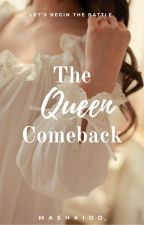 The Queen Comeback by bluepearlie