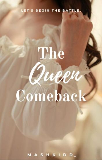 The Queen Comeback