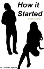 Dylan O'Brien x Reader | How It Started by aightash