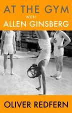 At the Gym with Allen Ginsberg by OllieRedfern