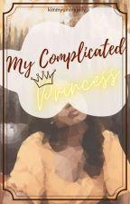 My Complicated Princess by kimmyummyjelly