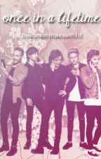 Once in a Lifetime (One Direction One Shots) by samemistakeswith1d