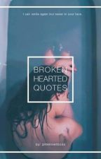 Broken Hearted Quotes by Pinkloverboss