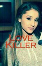 Love Killer (Ariana Grande si Justin Bieber) by Queen-Erica-Bieber