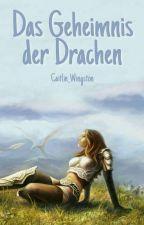Das Geheimnis der Drachen by Caitlin_Wingston