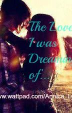 The Love I was dreaming of...(Story 1) by Annica_Ly