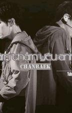 [Longfic ChanBaek] [School-Life] Âm thầm yêu anh by parkkiepum61