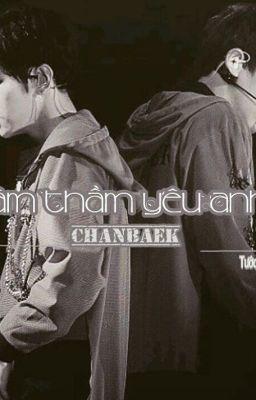 [Longfic ChanBaek] [School-Life] Âm Thầm Yêu Anh