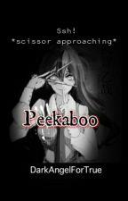 Peekaboo by DarkAngelForTrue
