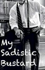 My sadistic bastard (boyxboy) by matshepane