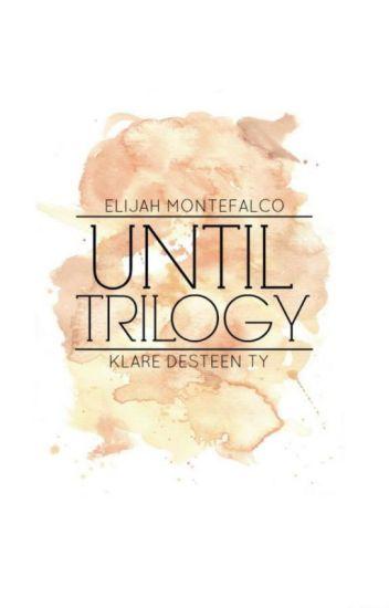 Until Trilogy Imagines