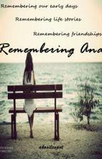 REMEMBERING ANA (Short Story) by akosilenpot