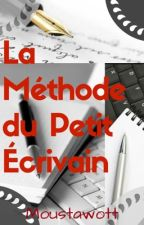 La Méthode du Petit Écrivain by Moustawott