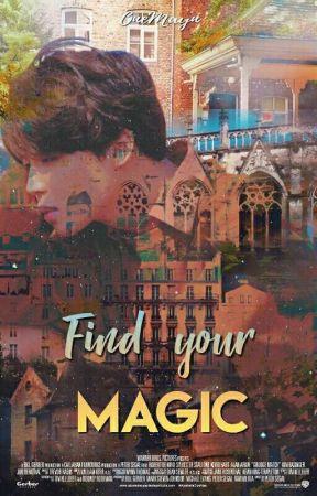 Find your magic 〄 ym by OneMayn