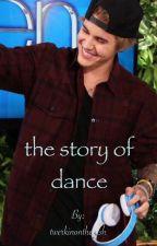 The Story Of Dance || J.B || by twerkinontheirish