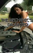 The Mechanic's Daughter by 3lyssee
