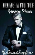 Living with The Vampire Prince (on-going) by Strawberry052014