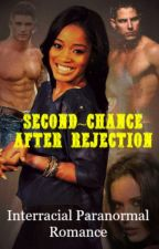 SECOND CHANCE AFTER REJECTION by Iamdawriter2015