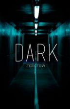 Dark // one shot by ziallcrew