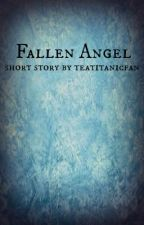 Fallen Angel by TEAtitanicfan