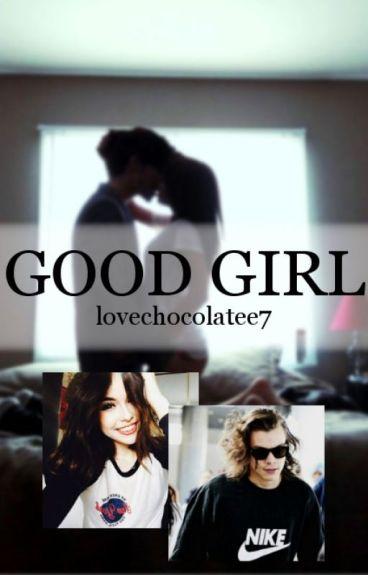 Good Girl || h.s. ✔